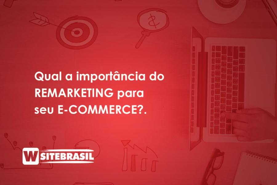 Qual a importância do Remarketing para o e-commerce?