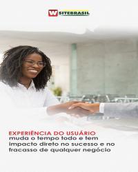 Experiência do Usuário - muda o tempo todo e tem impacto direto no sucesso e no fracasso de qualquer
