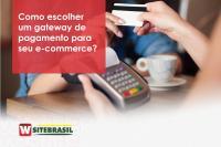 Como escolher um gateway de pagamento para seu e-commerce
