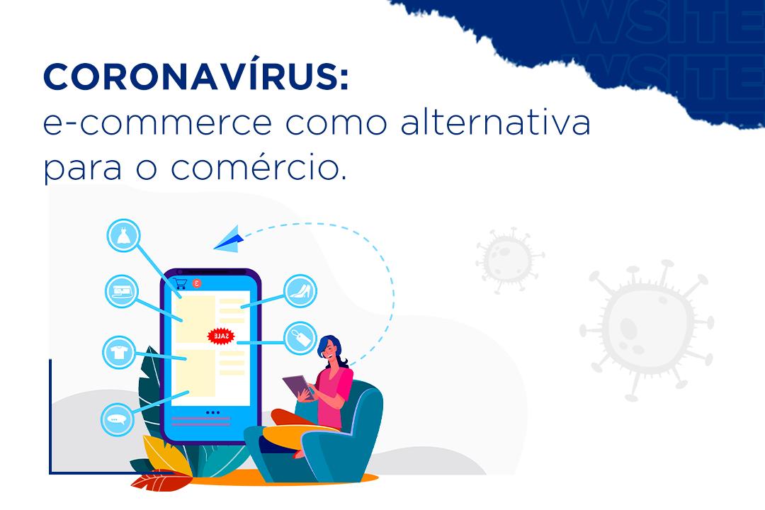 E-commerce: alternativa para atendimento nesse momento